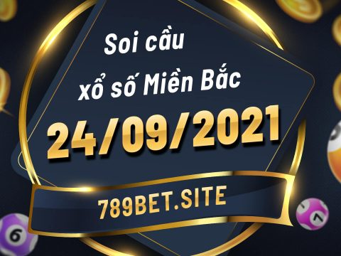 Soi cầu XSMB 24-09-2021 - Dự đoán xổ số Miền Bắc - Soi cầu MB