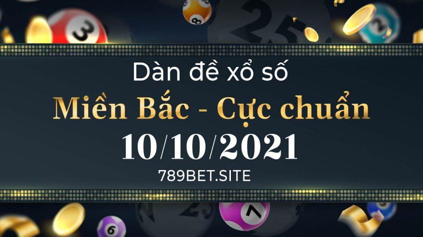 Dàn Đề XSMB 10/10/2021 Bất Bại Miễn Phí Hôm Nay