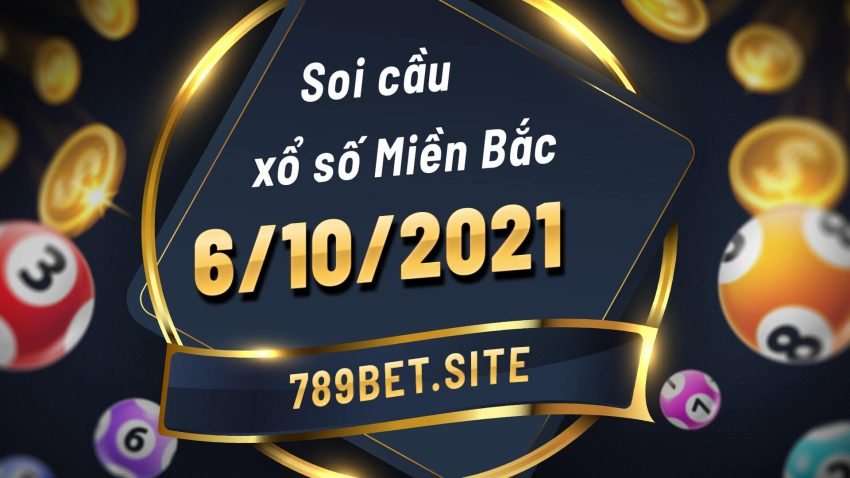 Soi cầu XSMB 6-10-2021 - Dự đoán xổ số Miền Bắc - Soi cầu MB